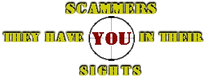 Scammers | They Have YOU (in cross-hairs) In Their sights